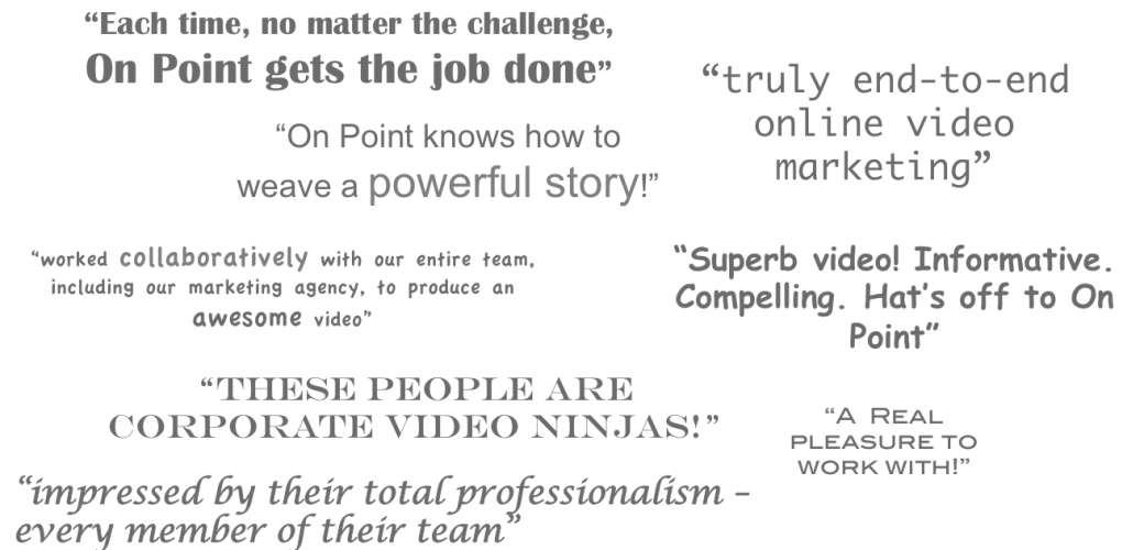 Video Production Testimonials | On Point Video Productions